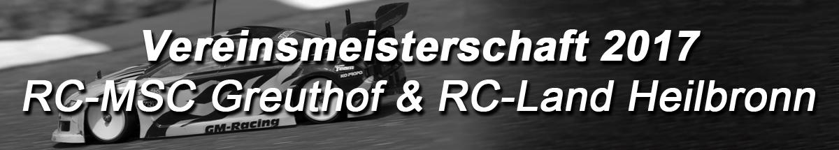 Vereinsmeisterschaft RC-MSC Greuthof & RC Land Heilbronn